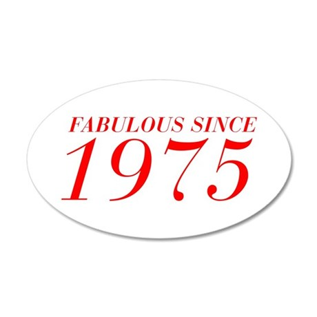 FABULOUS SINCE 1975-Bod red 300 Wall Decal