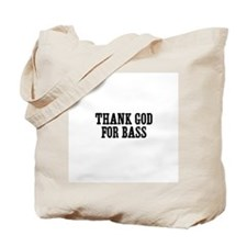 thank god for bass Tote Bag
