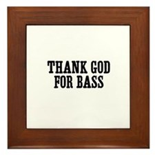 thank god for bass Framed Tile