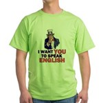 Uncle Sam says Speak English! Green T-Shirt
