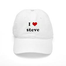 I Love steve Baseball Cap