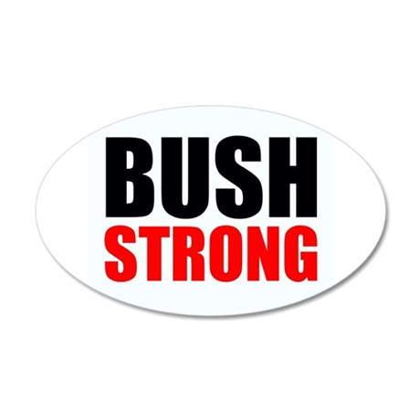 Bush Strong Wall Decal