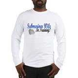 submariner wife in training Long Sleeve T-Shirt