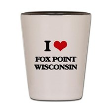 I love Fox Point Wisconsin Shot Glass