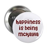 "happiness is being Mckayla 2.25"" Button (10 pack)"