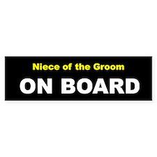 Niece of the Groom On Board Bumper Bumper Sticker