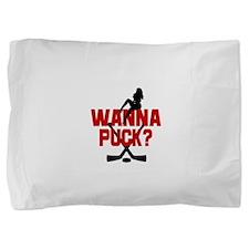 wanna puck2.png Pillow Sham