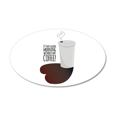 Morning Without Coffee Wall Decal