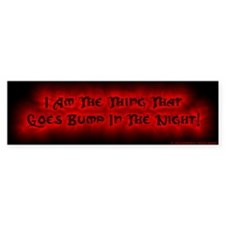 ...Bump in the Night (Goth-ish Bumper Sticker)