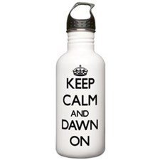 Keep Calm and Dawn ON Water Bottle