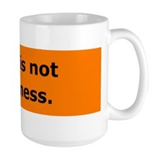 Birth is not an illness Mug