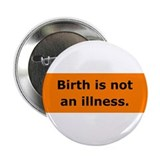 Birth is not an illness Button