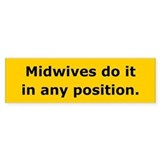 Midwives Do It Bumper Bumper Sticker