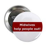 "Midwives Help People Out 2.25"" Button (10 pack)"