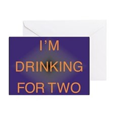 Drinking for two during pregnancy Greeting Cards (