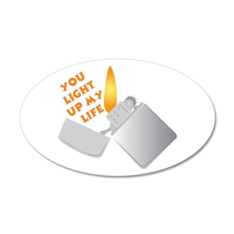 You Light Up My Life Wall Decal