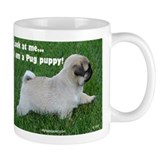 Look at me...Pug Puppy Coffee Mug