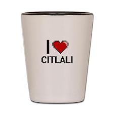 I Love Citlali Shot Glass