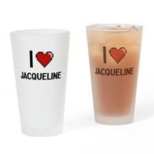 I Love Jacqueline Drinking Glass