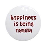 happiness is being Nyasia Ornament (Round)