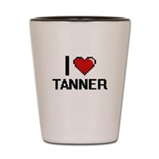 I Love Tanner Shot Glass