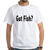Gut Fish? Shirt