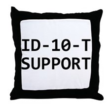 ID-10-T support Throw Pillow