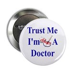 Trust Me...Doctor Button