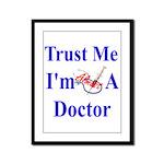 Trust Me...Doctor Framed Panel Print