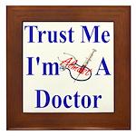 Trust Me...Doctor Framed Tile