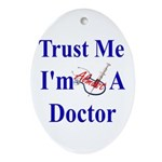 Trust Me...Doctor Oval Ornament