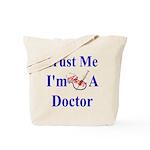 Trust Me...Doctor Tote Bag