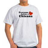 Everyone Loves a Chicana T-Shirt