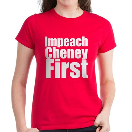 Impeach Cheney First Women's Dark T-Shirt