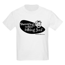 Swearing Makes Talking Fun T-Shirt