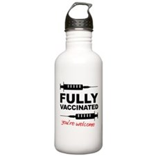 Fully Vaccinated You're Welcome Water Bottle