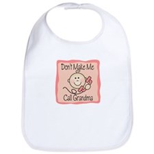 Don't Make Me Call Grandma Girl Baby/Toddler Bib