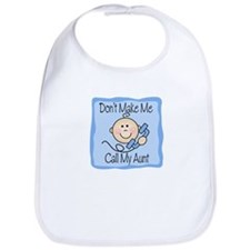 Don't Make Me Call My Aunt Boy Baby/Toddler Bib