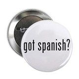 got spanish? Button