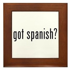 got spanish? Framed Tile
