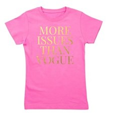 More Issues Than Vogue - Faux Gold Foil Girl's Tee
