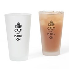 Keep Calm and Purrs ON Drinking Glass