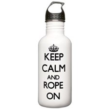 Keep Calm and Rope ON Water Bottle
