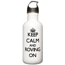 Keep Calm and Roving O Water Bottle