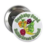 "Healthy Food Builds Great Brains! 2.25"" Button (10"