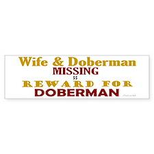 Wife & Doberman Missing Bumper Bumper Sticker
