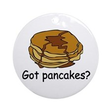 Got pancakes? Ornament (Round)