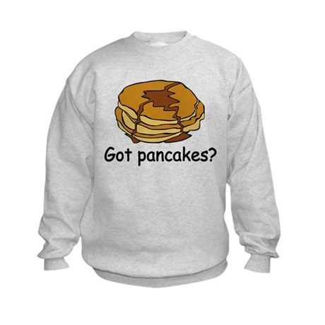 Got pancakes? Kids Sweatshirt