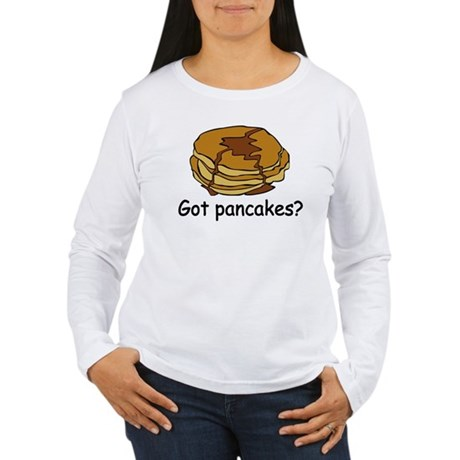 Got pancakes? Women's Long Sleeve T-Shirt