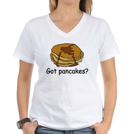 Got pancakes? Women's V-Neck T-Shirt